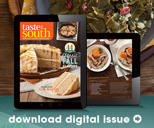Taste of the South Digital Editions. Savor the flavors. Authentically southern, always delicious. Download Digital Issues Today!