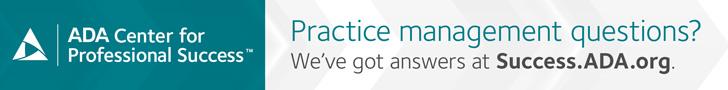 ADA Center for Professional Success: Practice management questions?