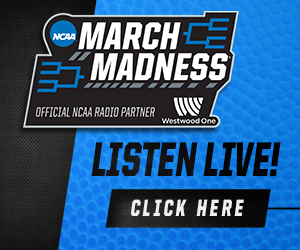 LISTEN LIVE - NCAA MARCH MADNESS